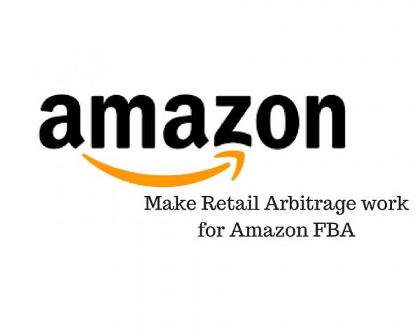 Making Retail Arbitrage Work for Amazon FBA